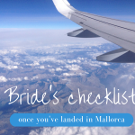 Once you arrive in Mallorca Bride Checklist for wedding blog
